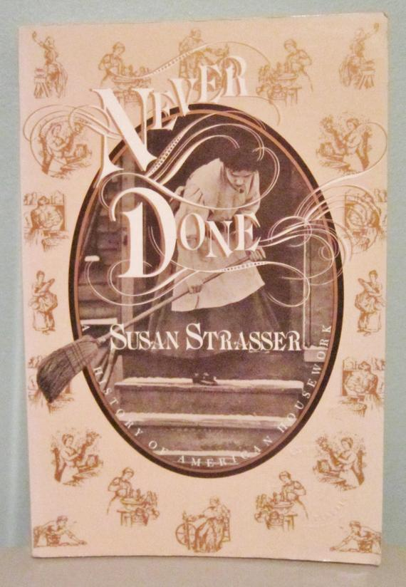 Susan Strasser Never Done