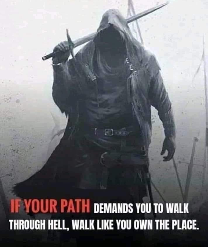 Walk Strong through hell